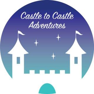Castle to Castle Adventures - A Disney Podcast