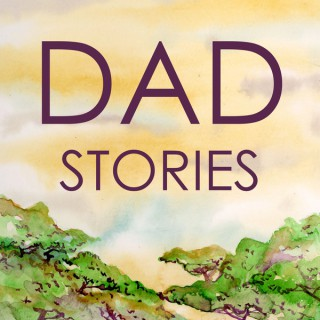 Dad Stories: a multi-generational podcast about childhood and growing-up