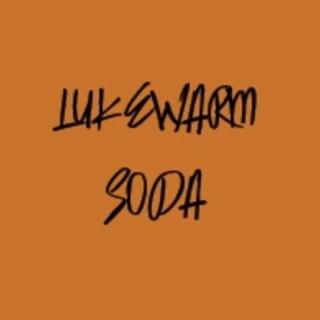 Lukewarm Soda
