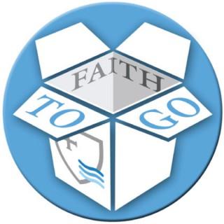 Faith To Go Podcast