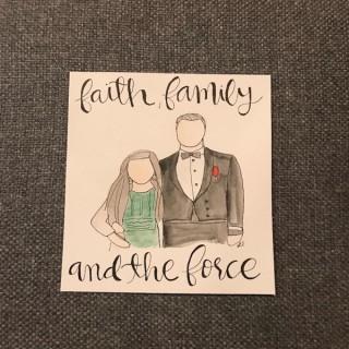 Faith, Family, and The Force