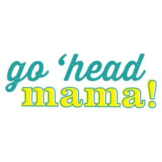 Go Head Mama