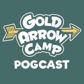Gold Arrow Camp GAC PogCast