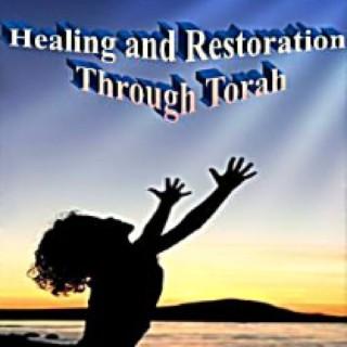 Healing and Restoration Through Torah