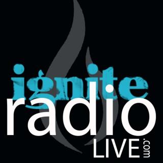 IGNITE Radio Live PODCAST