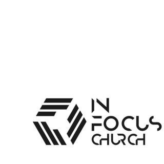 In Focus Church Podcast