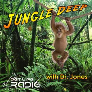 Jungle Deep - The Tropical Lifestyle Podcast on Pet Life Radio (PetLifeRadio.com)