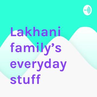 Lakhani family's everyday stuff