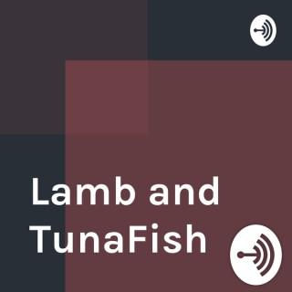 Lamb and TunaFish