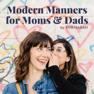 Modern Manners for Moms & Dads