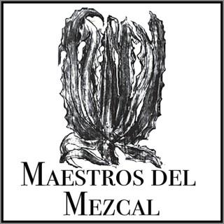 Maestros del Mezcal Podcast