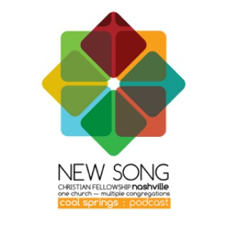 New Song Christian Fellowship: Cool Springs - Message Podcast