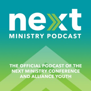 NEXT: A Next Generation Ministry Podcast