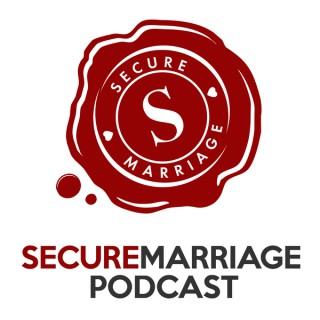 Secure Marriage Podcast