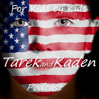 Tarek and Kaden Podcast