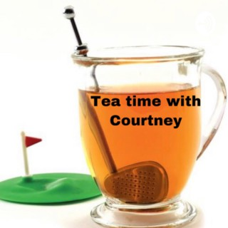 Tea Time with Courtney