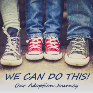 We Can Do This: Our Adoption Journey