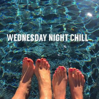 Wednesday Night Chill