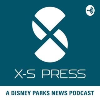 X-S Press: A Disney Parks News Podcast