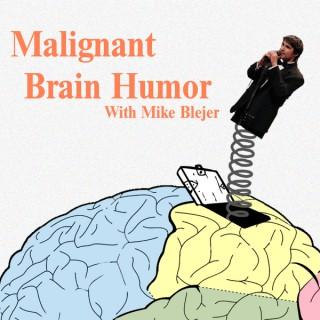 Malignant Brain Humor