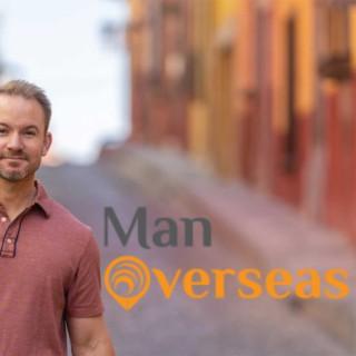 Man Overseas Podcast