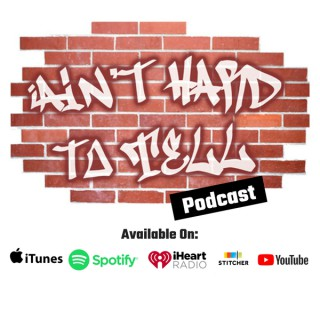 Ain't Hard To Tell Podcast
