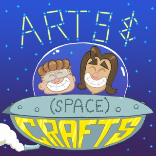 Arts and (Space)Crafts