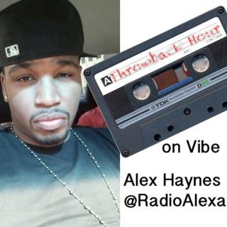 Alex Haynes' Throwback Hits