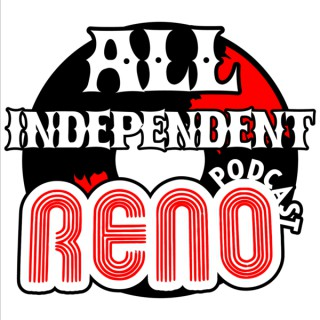 All Independent Reno Podcast