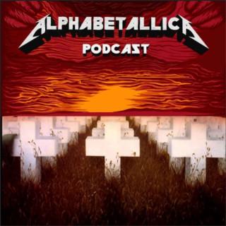 Alphabetallica: A-Z Metallica Podcast