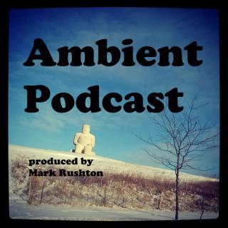 Ambient Rushton Podcast