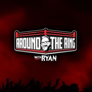 Around the Ring with Ryan
