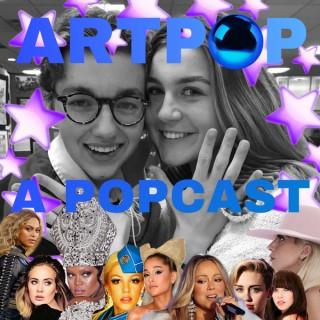 ARTPOP: A Popcast