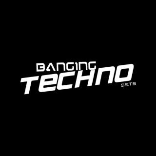 Banging Techno sets