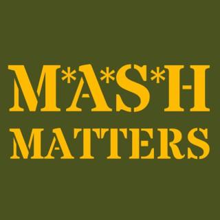MASH Matters