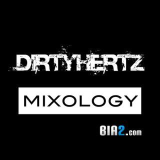 Bia2.com: Mixology Podcast by DIRTYHERTZ