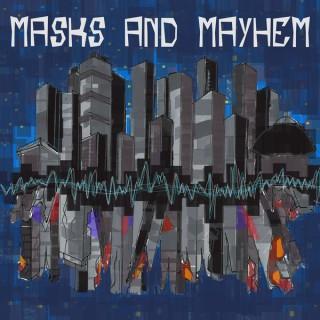 Masks and Mayhem