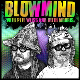 Blowmind Show with Pete Weiss and Keith Morris