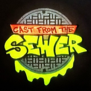 Cast From The Sewer