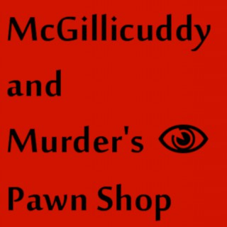 McGillicuddy and Murder's Pawn Shop