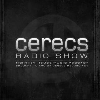 Cerecs Radio Show Podcast