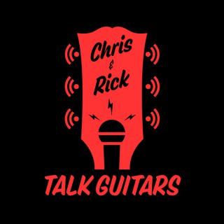 Chris and Rick Talk Guitars