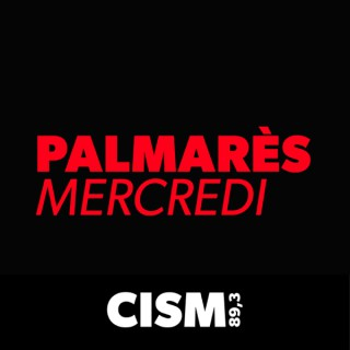 CISM 89.3 : Palmarès du mercredi