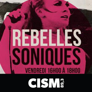 CISM 89.3 : Rebelles soniques