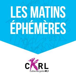 CKRL : Les matins éphémères