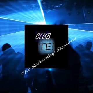 Club TE: The Saturday Sessions