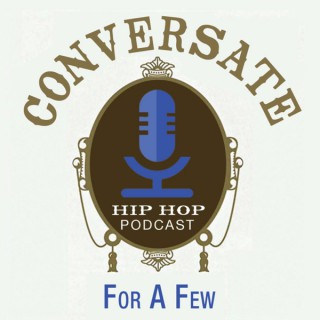 Conversate For A Few Hip Hop Podcast