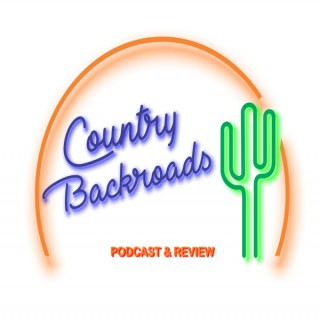 Country Backroads Podcast and Review