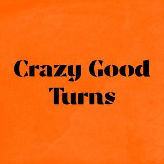 Crazy Good Turns