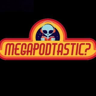 MegaPodTastic